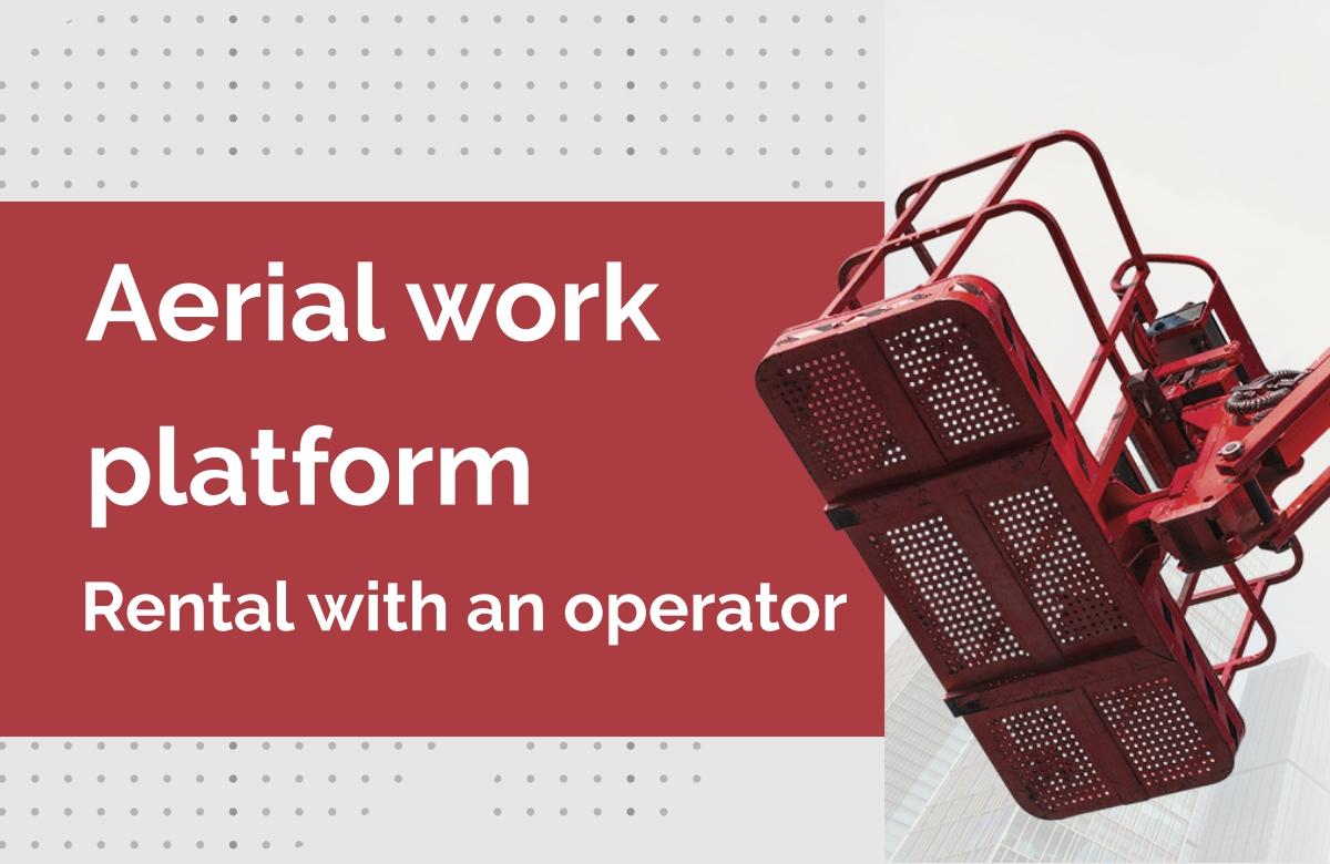 MoAerial work platform - rental with operator