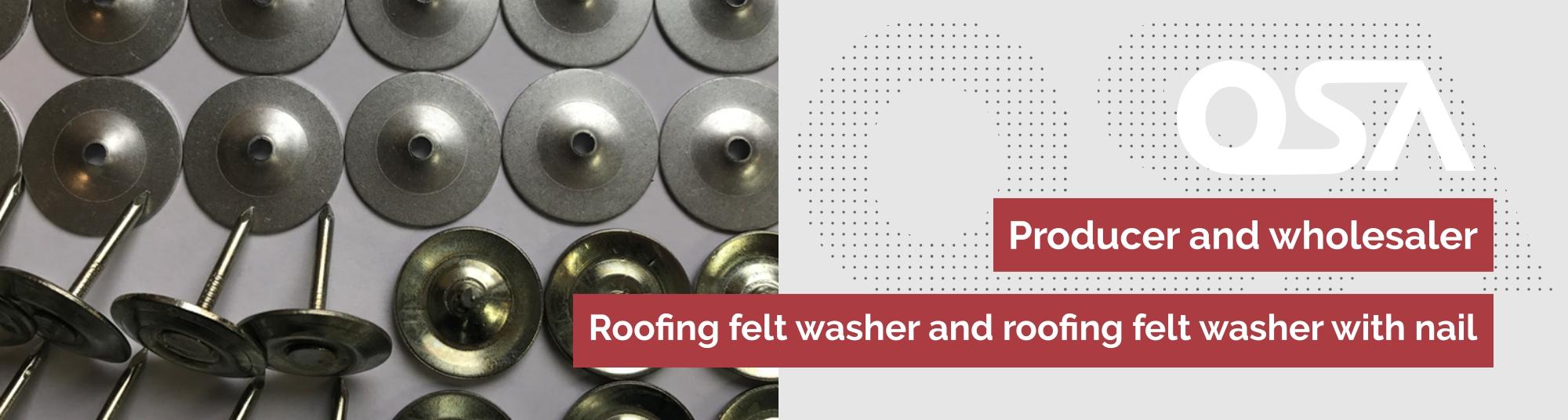 Roofing felt washer producer and wholesaler